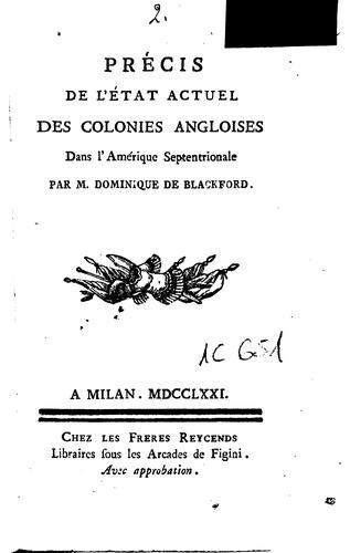 Précis de l'état actuel des colonies angloises dans l'Amérique Septentrionale