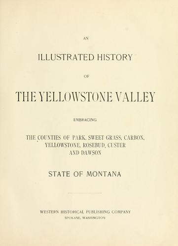 An illustrated history of the Yellowstone Valley by