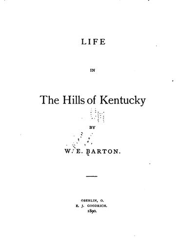 Life in the hills of Kentucky by William Eleazar Barton