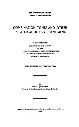 Combination tones and other related auditory phenomena. by Joseph Peterson