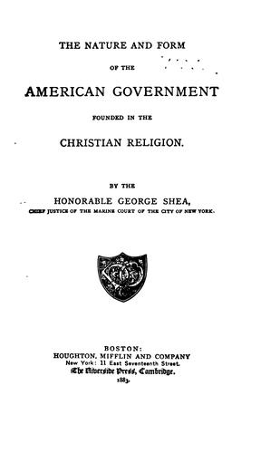 The nature and form of the American government founded in the Christian religion.