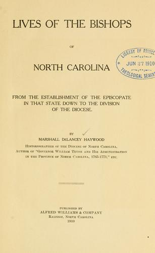 Lives of the bishops of North Carolina from the establishment of the episcopate in that state down to the division of the diocese.