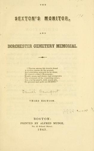 The sexton's monitor, and Dorchester cemetery memorial by Daniel Davenport
