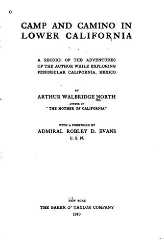 Camp and camino in Lower California by Arthur Walbridge North