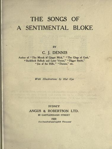The songs of a sentimental bloke, With illustrations by Hal Gye by C. J. Dennis