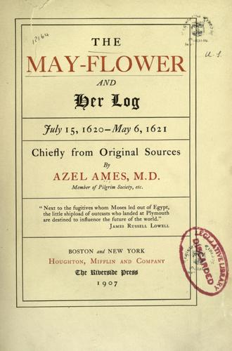 The May-flower and her log by Azel Ames