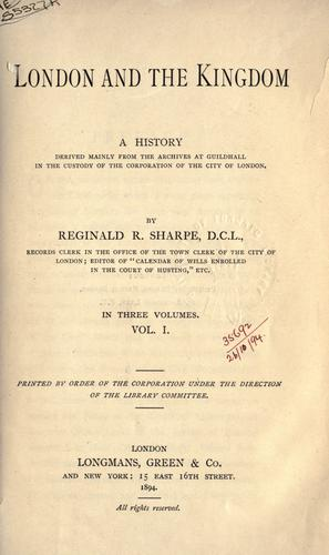 London and the kingdom by Reginald R. Sharpe, Reginald R. Sharpe
