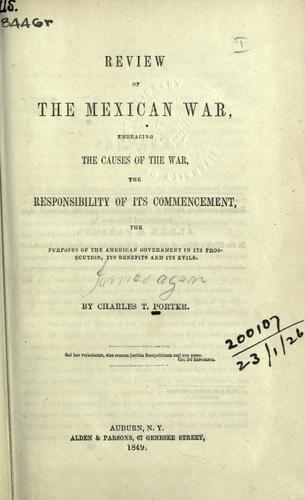 Review of the Mexican War by Porter, Charles T.