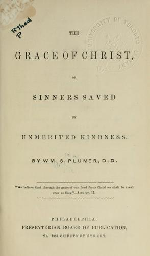 The grace of Christ by William S. Plumer