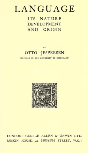 Language, its nature, development and origin by Otto Jespersen