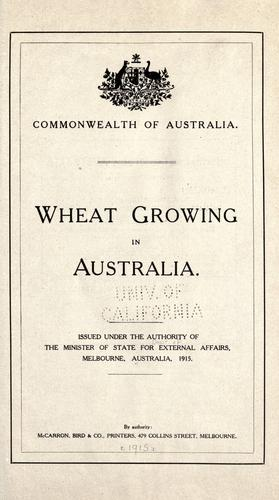Wheat growing in Australia by Australia. Dept. of External Affairs.