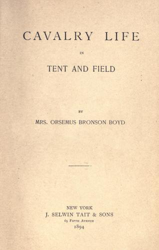 Cavalry life in tent and field