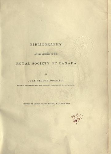 Bibliography of the members of the Royal Society of Canada by Bourinot, John George Sir