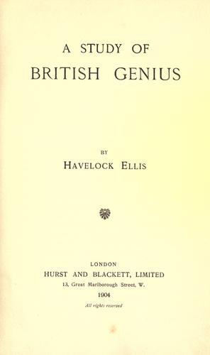 A study of British genius by Havelock Ellis