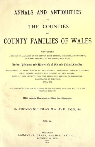 Annals and antiquities of the counties and county families of Wales by Nicholas, Thomas
