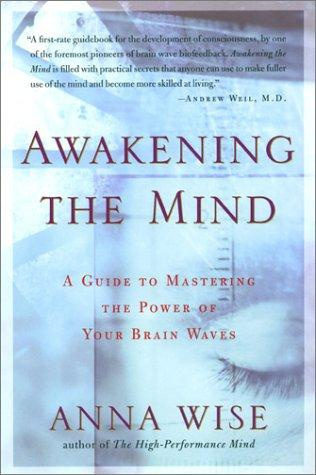 Image 0 of Awakening the Mind: A Guide to Harnessing the Power of Your Brainwaves