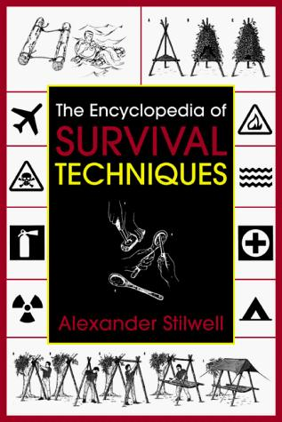 The encyclopedia of survival techniques by Alexander Stilwell