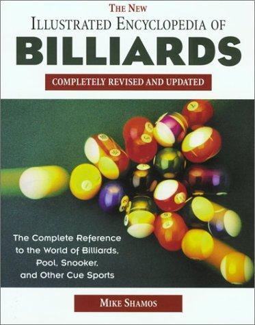 The New Illustrated Encyclopedia of Billiards by Michael Ian Shamos