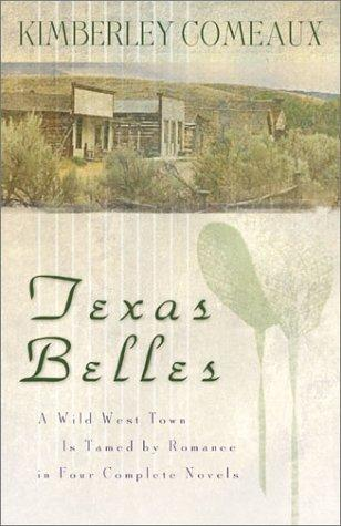 Texas Belles by Kimberley Comeaux