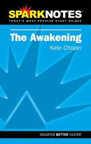 Spark Notes The Awakening by Kate Chopin, SparkNotes