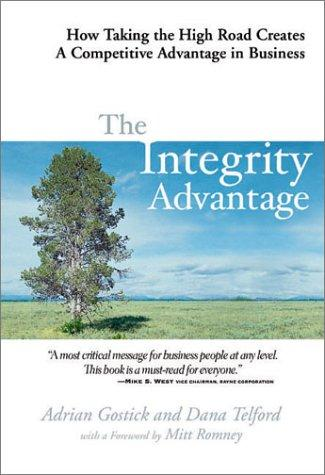 The Integrity Advantage by Adrian Gostick, Dana Telford