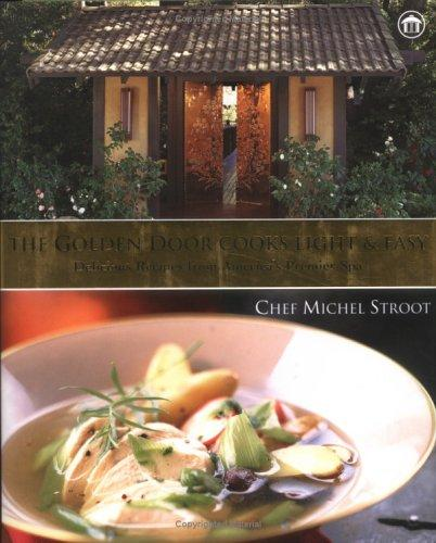 Golden Door Cooks Light and Easy, The by Michel Stroot