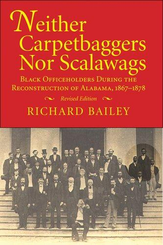 Neither Carpetbaggers Nor Scalawags by Richard Bailey