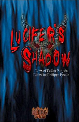 Lucifer's Shadow: Tales of Fallen Angels (Demon the Fallen)