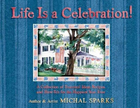 Life is a celebration! by Michal Sparks