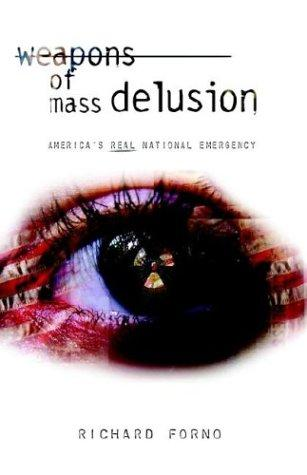 Weapons of Mass Delusion by Richard Forno