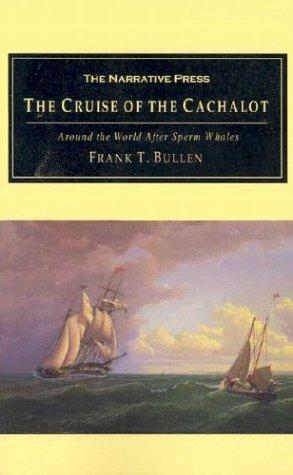 The Cruise of the Cachalot by Frank Thomas Bullen
