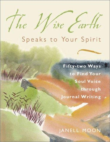 The Wise Earth speaks to your spirit by Janell Moon