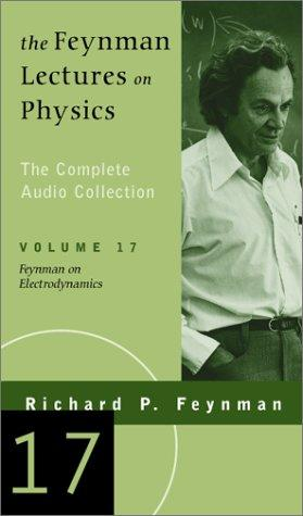 Feynman on Electrodynamics (The Feynman Lectures on Physics, Volume 17) by Richard Phillips Feynman