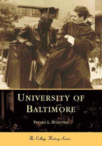 University  of  Baltimore   (MD)  (College  History  Series) by Thomas  L.  Hollowak