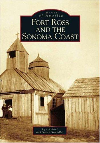 Fort Ross and the Sonoma coast by Lyn Kalani