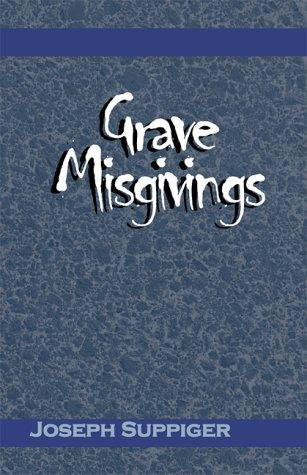Grave Misgivings by Joseph Suppiger