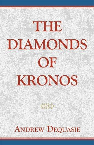 The Diamonds of Kronos by Andrew Dequasie, Rew Dequasie