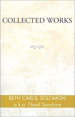 Collected Works by Beth Carol Solomon