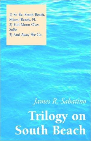 Trilogy on South Beach by James R. Sabatino