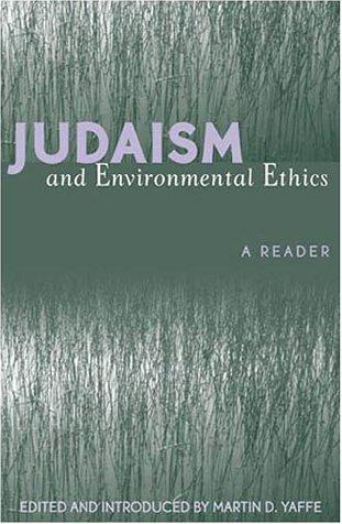 Judaism and Environmental Ethics by Martin D. Yaffe