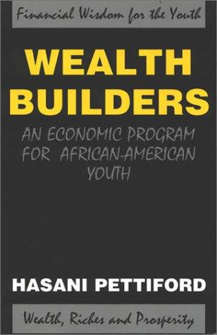 Wealth Builders by Hasani Pettiford