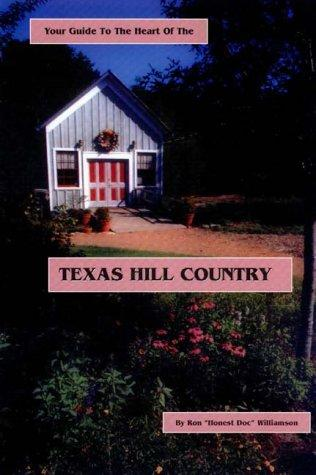 Your guide to the heart of the Texas Hill Country by Ron Williamson