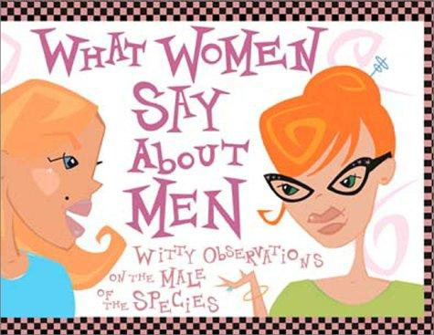What women say about men by Mary Rodarte