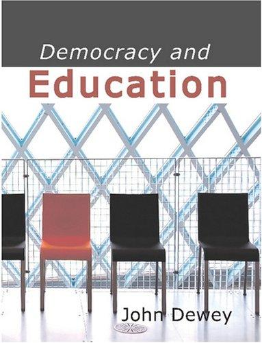 Democracy and Education by John Dewey