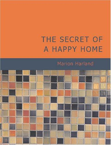 The Secret of a Happy Home (Large Print Edition)