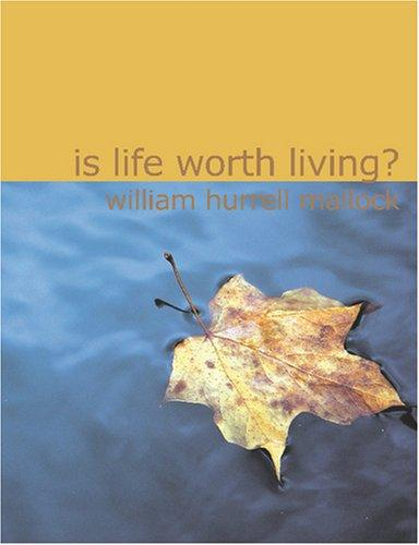 Is Life Worth Living? (Large Print Edition)