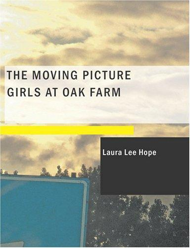 The Moving Picture Girls at Oak Farm (Large Print Edition)