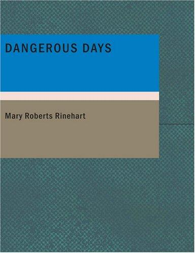 Dangerous Days (Large Print Edition)