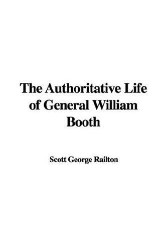The Authoritative Life of General William Booth