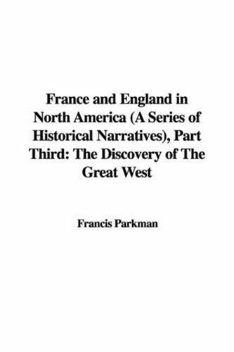 France and England in North America (A Series of Historical Narratives), Part Third